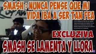 SMASH PIERDE LO PAPELES Y CUENTA TODO  AL VER EL VIDEO DE LOS E SPORTS FINAL TRISTE LLORA