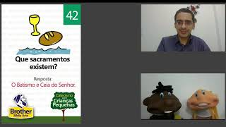 Catecismo para Crianças Pequenas - Pergunta 42