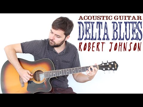 Acoustic Delta Blues - Estilo Robert Johnson - Guitarra Blues