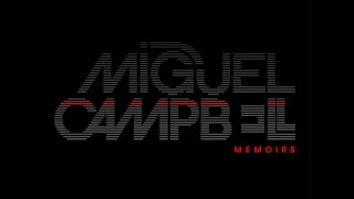 """MIGUEL CAMPBELL – """"MEMOIRS"""" ALBUM Release Date : May, 5th 2016 Labe..."""