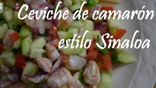 Ceviche de camarón estilo Sinaloa (Culiacán)
