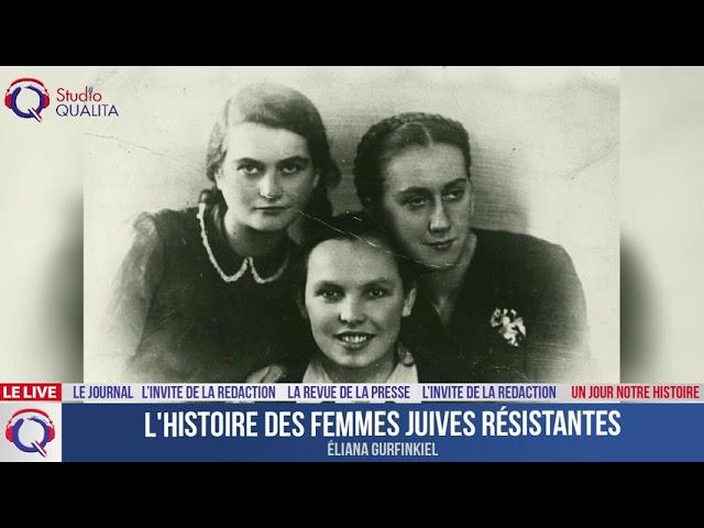 L'histoire des femmes juives résistantes - Un jour notre Histoire du 10 juin
