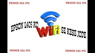 how to connect wifi in epson L405