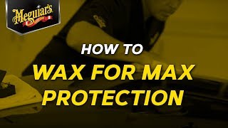 How to Wax Your Car for Max Protection with Meguiar's