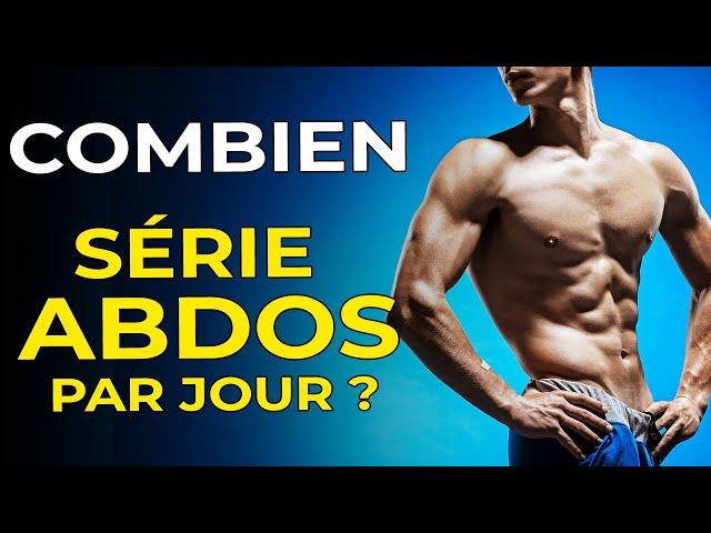 COMBIEN DE SÉRIE D'ABDOS PAR JOUR POUR DES ABDOS DESSINÉS ?