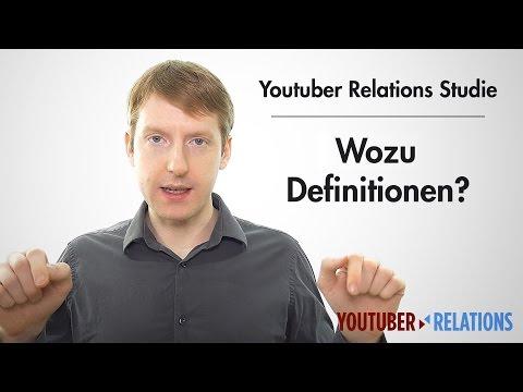 Youtuber Relations Studie - Teil 6: Wozu Definitionen?
