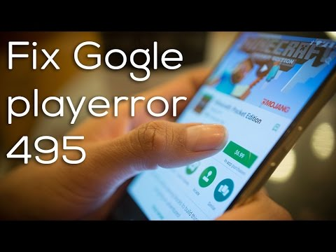 Fix Google play store error 495 while downloading or updating apps