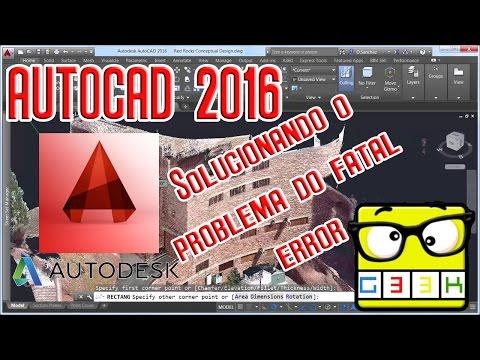 Fatal Error Autocad 2016 como resolver?