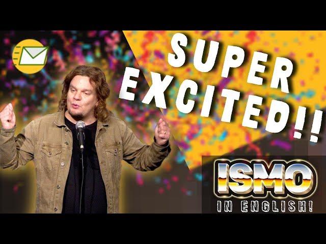 ISMO | SUPER EXCITED