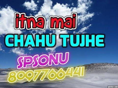 Whatsapp Status Video/Rington/SPSONU/Itna Main Chahoon Tujhe