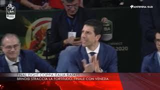 16 Febbraio 2020   Coppa Italia Basket: Brindisi Straccia La Fortitudo. Finale Con Venezia