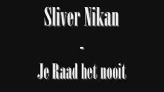 Silver Nikan - Je  Raad het nooit