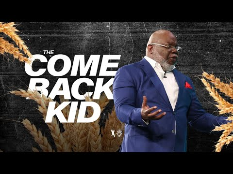 Download The Come Back Kid - Bishop T.D. Jakes [August 25, 2019]