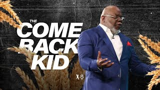 the-come-back-kid-bishop-t-d-jakes-august-25-2019