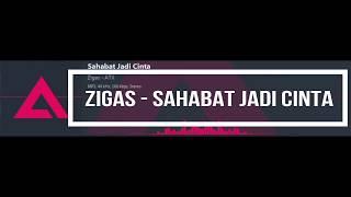Zigas -  Sahabat Jadi Cinta { No Copyright }