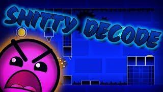 Shitty Decode By Jiikoo - Geometry Dash 2.11