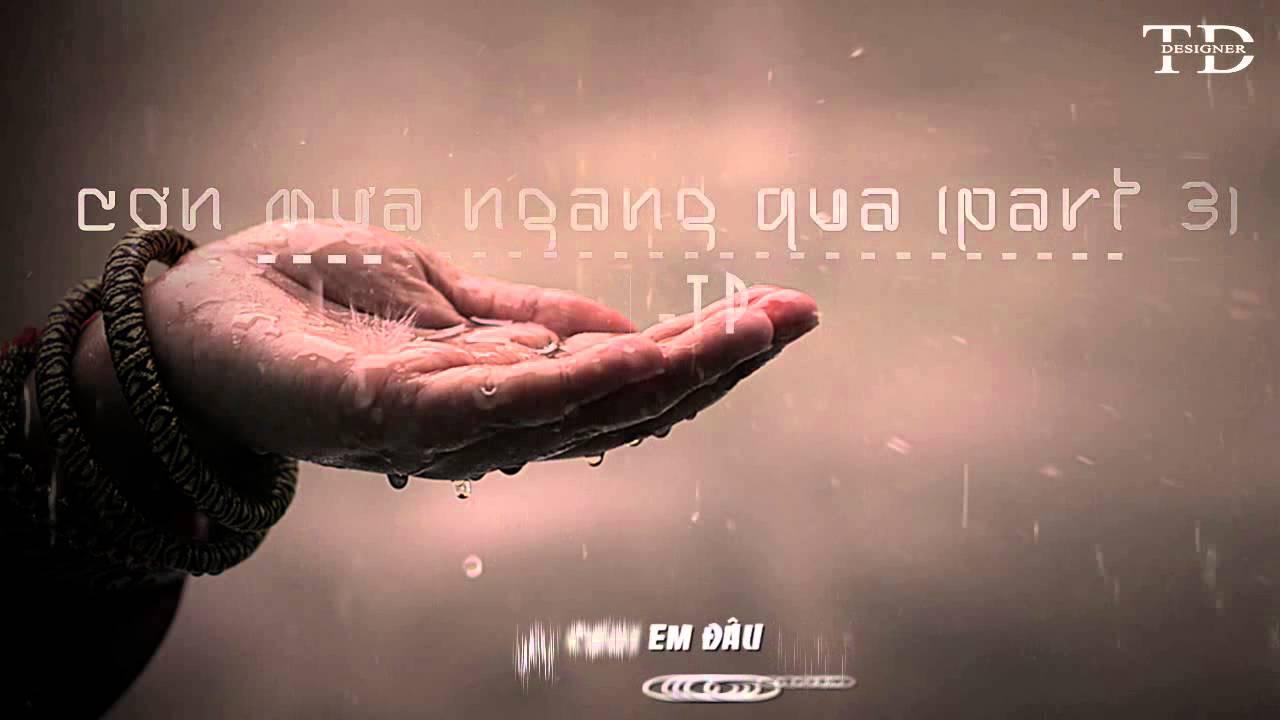 Cơn Mưa Ngang Qua (Part 3) – M-TP [ Video + Lyric Kara]