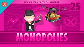 Monopolies And Anti-Competitive Markets: Crash Course Economics #25