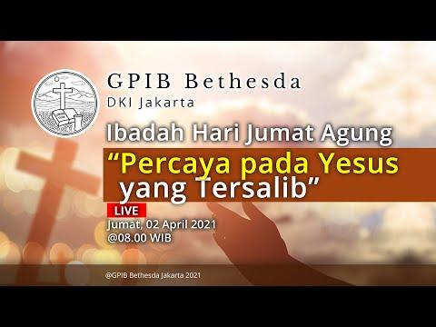 Ibadah Hari Jumat Agung - GPIB Bethesda (02 April 2021) - PAGI