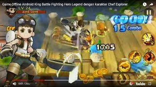 Game Offline Android King Battle Fighting Hero Legend dengan karakter Chef Explorer