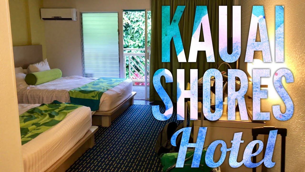 The Kauai Shores Hotel Room In Kapaa Hawai I Youtube