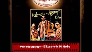 Valencia Aguayo – El Rosario de Mi Madre