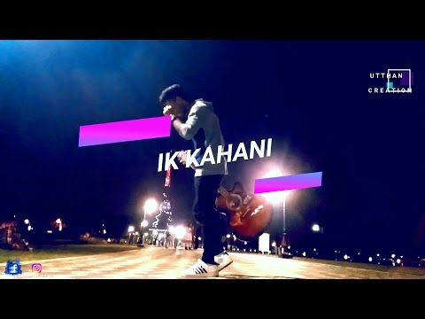 IK KAHANI [ GAJENDRA VERMA ] New Song 2019 COVER BY // UTTHAN BISWAS. Hindi Song/ Punjabi Love Song