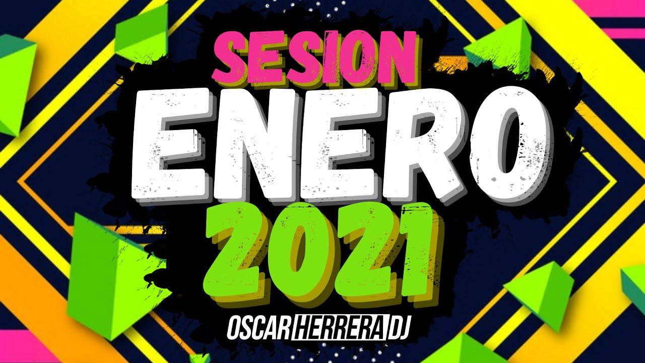 Sesion ENERO AÑO NUEVO 2021 MIX (Reggaeton, Comercial, Trap, Flamenco, Dembow) Oscar Herrera DJ