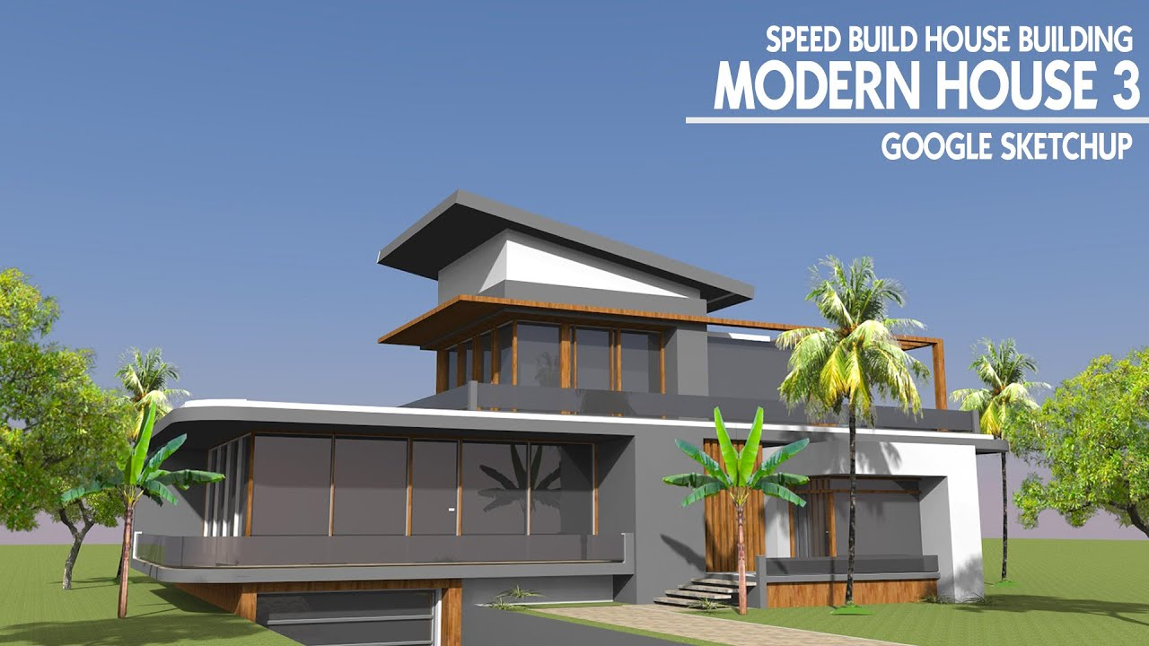 Google sketchup speed build modern house 3 youtube for Modern house sketchup