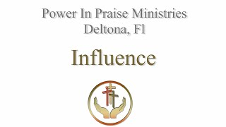 Influence | Power In Praise Ministries Deltona