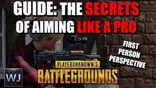 GUIDE: The SECRETS of Aiming LIKE A PRO! (FPP) in PLAYERUNKNOWN's BATTLEGROUNDS (PUBG)