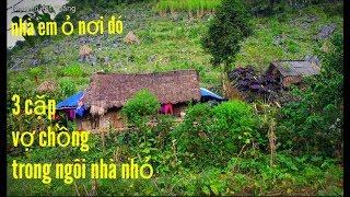 Thăm nhà có 3 cặp vợ chồng ỏ trong Ngôi Nhà bé nhỏ bản làng bình yên. Nguyễn Tất Thắng