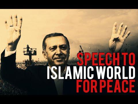 ERDOGAN SPEECH TO ISLAMIC WORLD FOR PEACE - [MUSLIM VIDEOS]