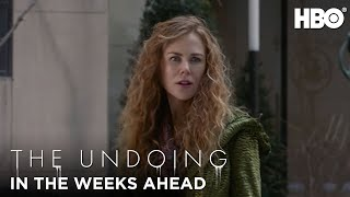 The Undoing: In The Weeks Ahead | HBO