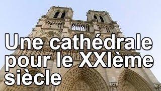 Une cathédrale pour le XXIème siècle