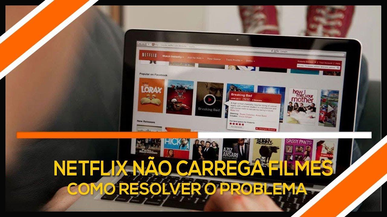Netflix não carrega os filmes? Veja como resolver o problema