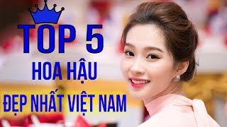 Top 5 Hoa Hậu Đẹp Nhất Việt Nam   Không Xem Thì Phí Một Đời ✔