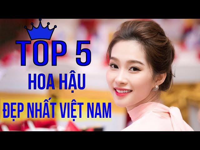 Top 5 Hoa Hậu Đẹp Nhất Việt Nam | Không Xem Thì Phí Một Đời ✔
