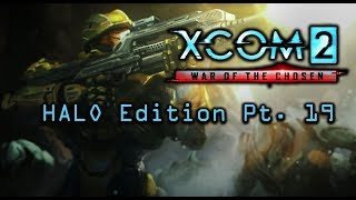 XCOM 2 WotC HALO EDITION Pt  19 - DESTROY THE FACILITY, AT ALL COSTS!