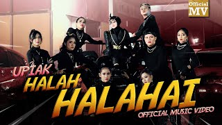 Upiak - Halah Halahai (Official Music Video)