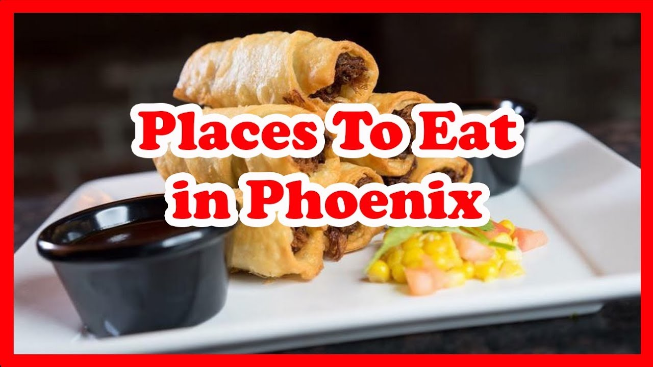 5 Best Places To Eat In Phoenix Arizona Us Travel Guide