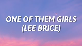 Lee Brice - One Of Them Girls (Lyrics)🎵