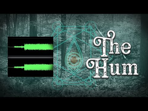 the-hum-|-unexplained
