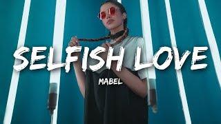 Mabel - Selfish Love (Lyrics) ft. Kamille