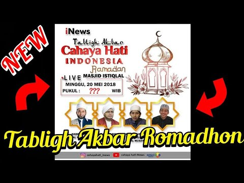 Tabligh Akbar Cahaya Hati Indonesia Ramadan Live Masjid Istiqlal, Minggu 20 Mei 2018