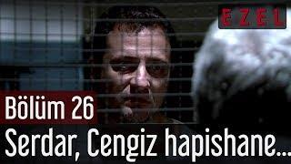 Ezel 26.Bölüm Serdar Cengiz Hapishane Sahnesi