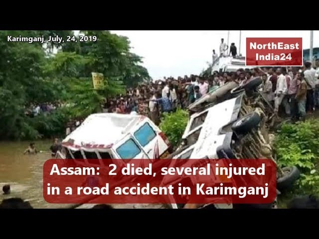 Assam- 2 passenger killed, several injured in a road accident in Karimganj