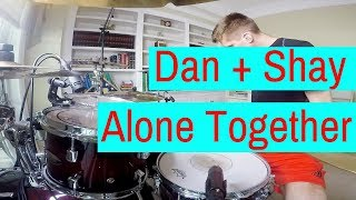 Dan + Shay - Alone Together (Drum Cover)