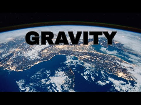 Why Did Earth Have Gravity * gravity explained