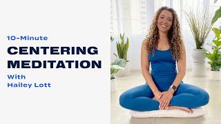 10-Minute Centering Meditation With Hailey Lott